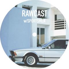RAWCAST w/Sportsmen