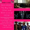 BGN #108 | The Big Sick, Alien, and BGN Live at SXSW