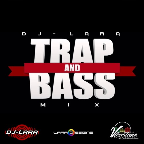 Dj Lara - Trap and Bass Mix