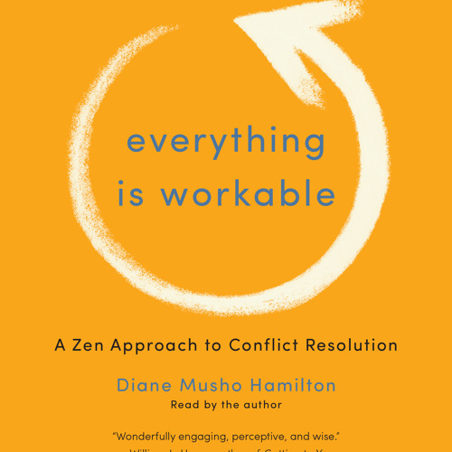 Everything is Workable by Diane Musho Hamilton - Sample