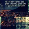 The GooD Life Of Rockabye - Clean Bandit - Ft.Sean Paul & Anne-Marie - G-Eazy & Kehlani & Alan W