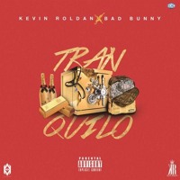 Kevin Roldan Ft. Bad Bunny - Tranquilo