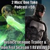 Justice League Trailer & Iron Fist Season 1 REVIEWED - 2 Mics, One Take #59