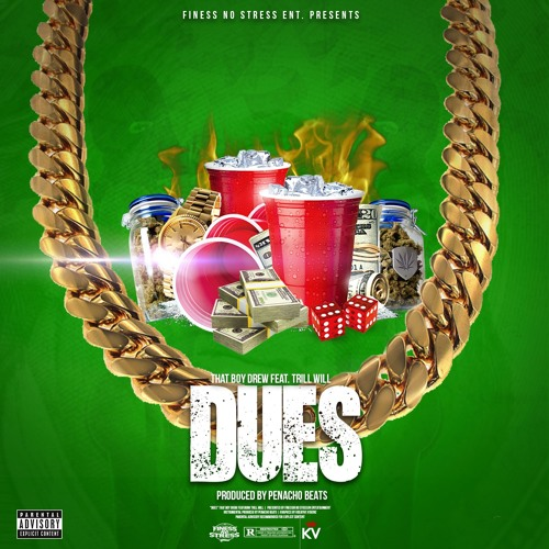That Boy Drew-Dues Ft. Trill Will (prod.by Penacho Beats)