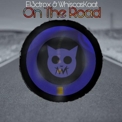 El3ctrox & WhiscasKaat - On The Road