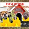 Dead Dog ft. YuNG FLiP FLoP 681BBG, YUNG NUTT.681, DJ Betterbed