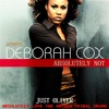 DEBORAH COX - ABSOLUTELY NOT (JUST OLIVER ABSOLUTELY LOVE THE ANTHEM TRIBAL DRUMS) FREE DOWNLOAD
