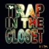 DJ L-DAWG - TRAP IN THE CLOSET 008