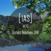 Intrinsic Audio Sessions [IAS] # 70 - Distant Relatives JHB