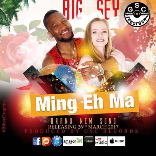 Big Sey - Ming Eh Ma Master