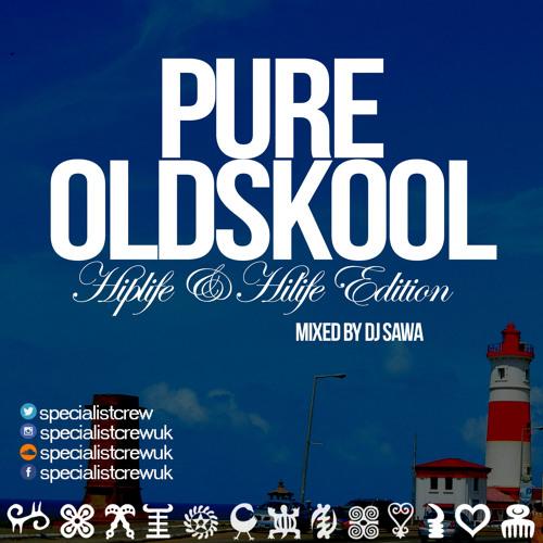 SPECIALISTCREW PRESENTS 'PURE OLDSKOOL (HIPLIFE & HILIFE EDITION) MIXED BY DJ SAWA