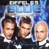 Eiffel 65 - Blue (Remix)