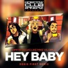 Dimitri Vegas & Like Mike Vs Diplo - Hey Baby (Denis First Remix) FREE DOWNLOAD