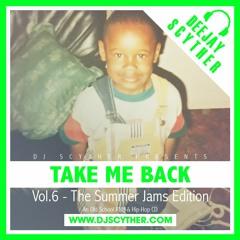Take Me Back - Vol.6 - The Summer Jams Edition (Old School Hip-Hop & RNB) - @DJScyther