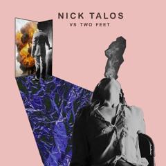 Nick Talos vs. Two Feet - Go F*** Yourself