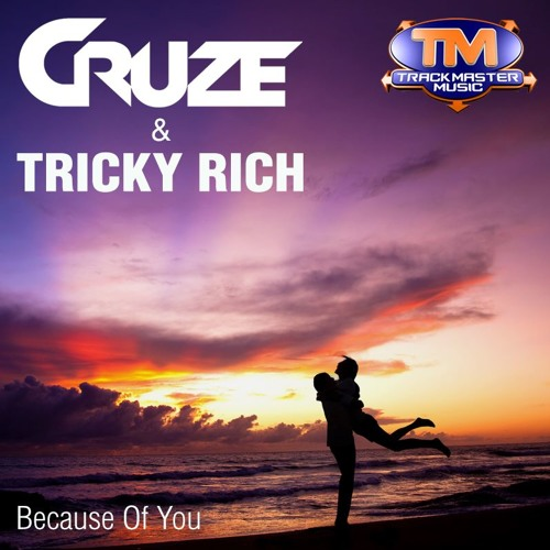 Cruze & Tricky Rich - Because Of You (Clip)