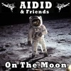 Aidid & Friends - On The Moon (Live Studio Session)