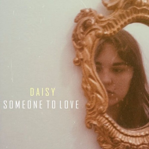 Daisy - Someone To Love (Live)