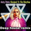 Chained To The Rhythm Katy Perry Ft Skip Marley Buddy Fischer Deep House Remix Mp3