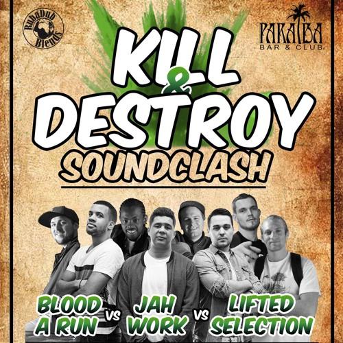 Kill & Destroy Soundclash 2017 Custom Mix