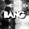 Bang (Prod by Jay Banks Beats)