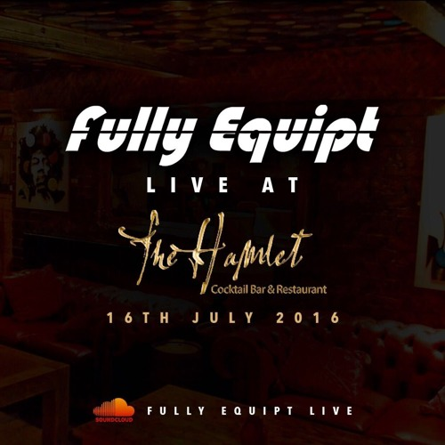 Fully Equipt Live At The Hamlet