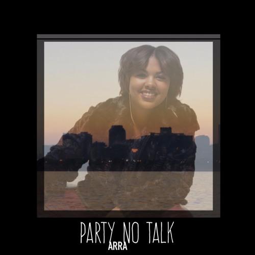 Arra- Party No Talk .mp3