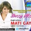 Dessy Afzza - Mati Gaya