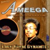 Ameega - Lady You're Dynamite