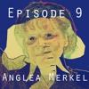 Episode 9: Who Is Angela Merkel