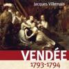 La Vendée 1793-1794 au risque du Droit
