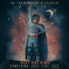 The Chainsmokers & Coldplay - Some Thing Just Like This (Ricky Rixx Remix)