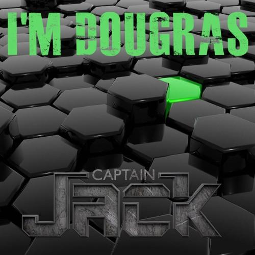 Captain Jack- I'm Dougras (Original Mix)