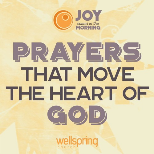 Prayers That Move The Heart Of God   Pastor Steve Gibson March 26, 2017