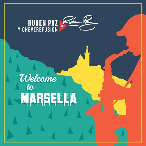 Welcome to Marsella - Ruben Paz y Chévéréfusion (teaser)