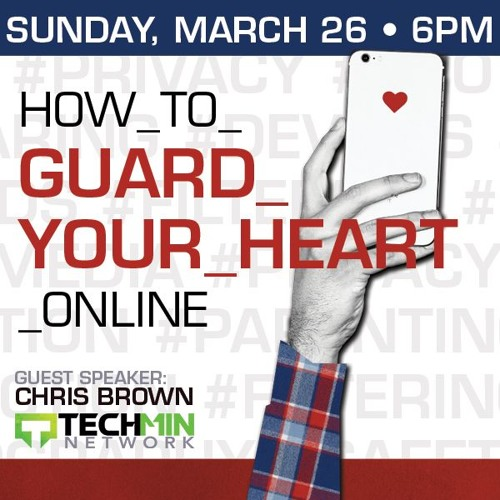 How To Guard Your Heart Online | Chris Brown from TechMin