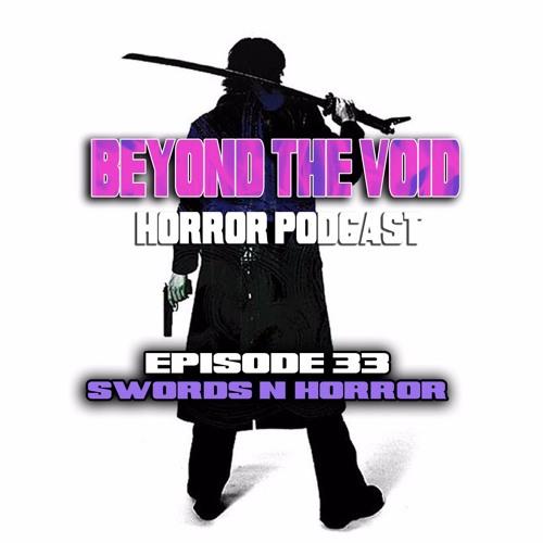 BTV Ep33 Swords N Horror 3_27_17