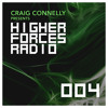 Craig Connelly - Higher Forces Radio 004 2017-03-27 Artwork
