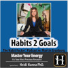 S02-INT02: Heidi Hanna, PhD: Energy! Your Most Precious Resource and How to Recharge
