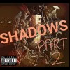 Shadows PT. 2