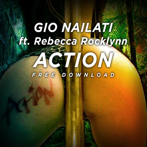 Gio Nailati ft. Rebecca Rocklynn - Action (Original Mix)