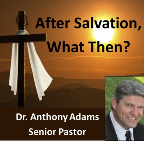 After Salvation, What Then
