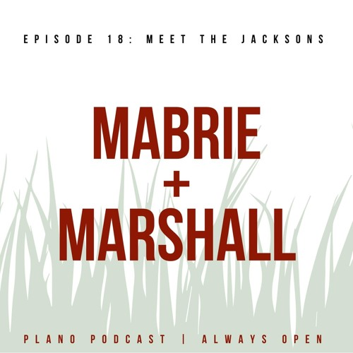 Episode 18 Mabrie and Marshall Jackson