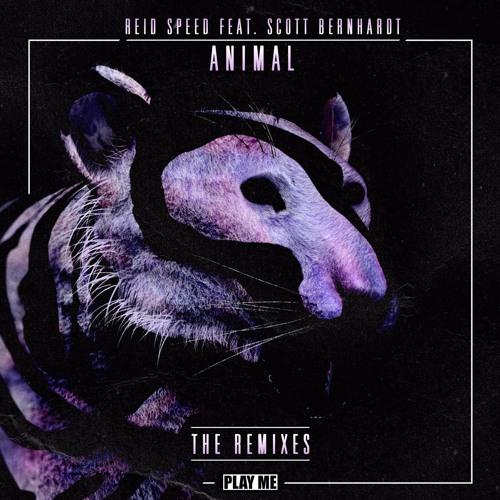 Reid Speed ft. Burnheart - Animal (Remixes)