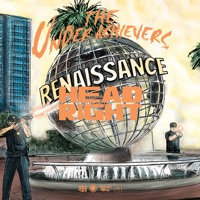 The Underachievers - Head Right