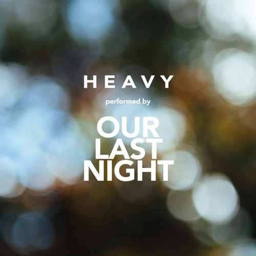 "Linkin Park Ft Kiiara ""Heavy"" Cover By Our Last Night FT. Living In Fiction"