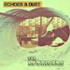 Echoes & Dust (single) mp3