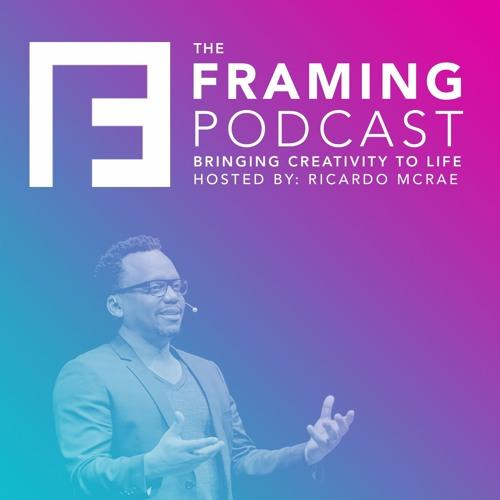E 00 Ricardo McRae - What is The Framing Podcast