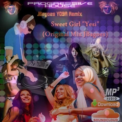 JBagoes Yoga Remixs - Sweet Girl (Original Mix)