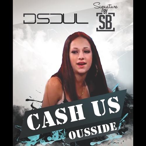 Cash Us Ousside | Dj D Soul Ft SignaturebySB